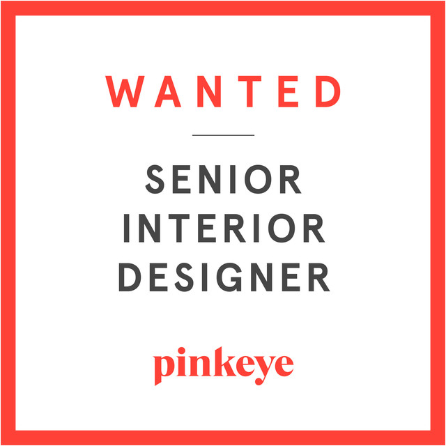 WANTED : Senior Interior Designer — Pinkeye #pinkeyedesign